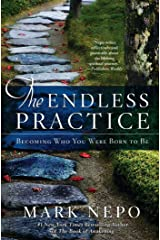 The Endless Practice: Becoming Who You Were Born to Be Kindle Edition