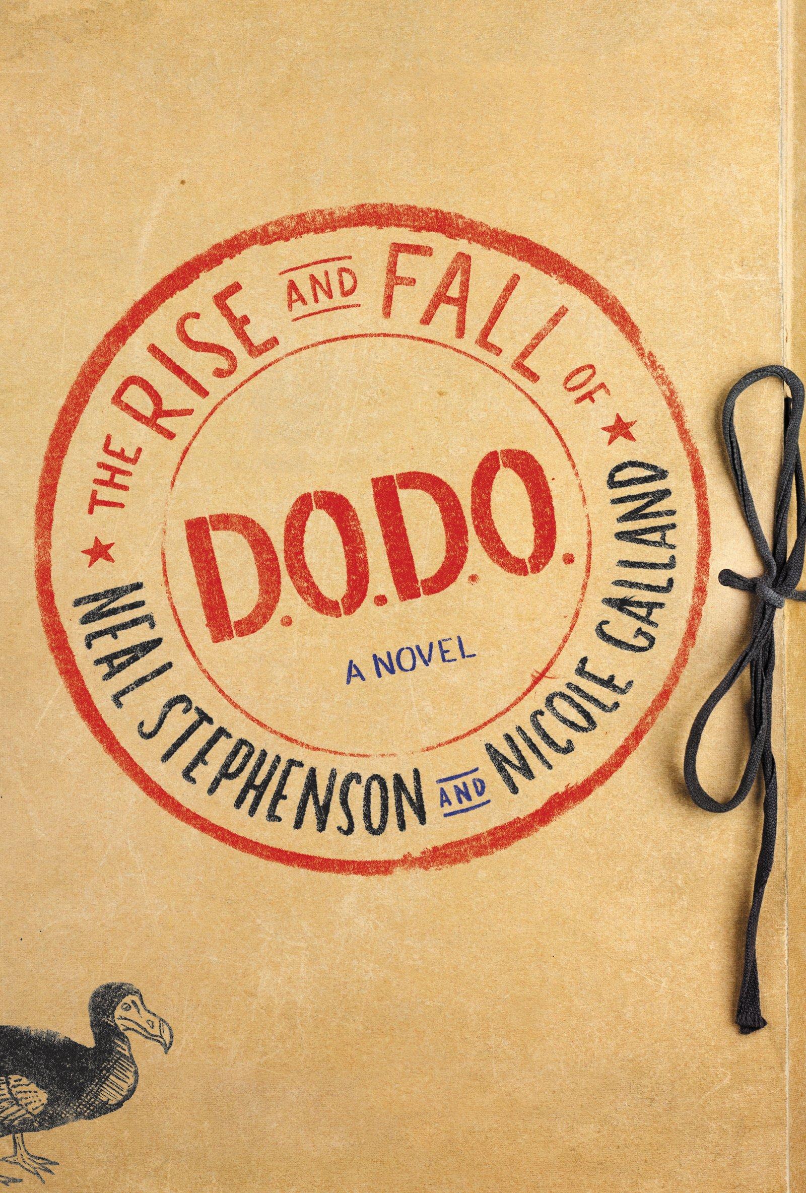 The Rise And Fall Of Dodo: A Novel: Neal Stephenson, Nicole Galland:  9780062409164: Amazon: Books