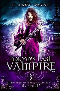 Tokyo's Last Vampire: Division 12: The Berkano Vampire Collection
