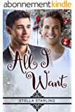 All I Want (English Edition)