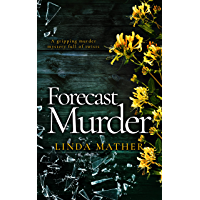 FORECAST MURDER a gripping murder mystery full of twists (Private Detective Book 1)