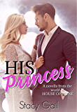 His Princess: (A novella from the world of House of Payne)