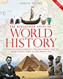 The Kingfisher Atlas of World History: A pictoral guide to the world's people and events, 10000BCE-present