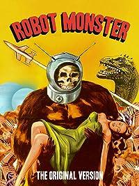 Robot Monster: The Original Version