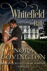 Whitefield Hall: Novella (Romance With a Kiss of Suspense Book 2)
