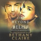 Love Beyond Belief: Morna's Legacy Series, Book 7