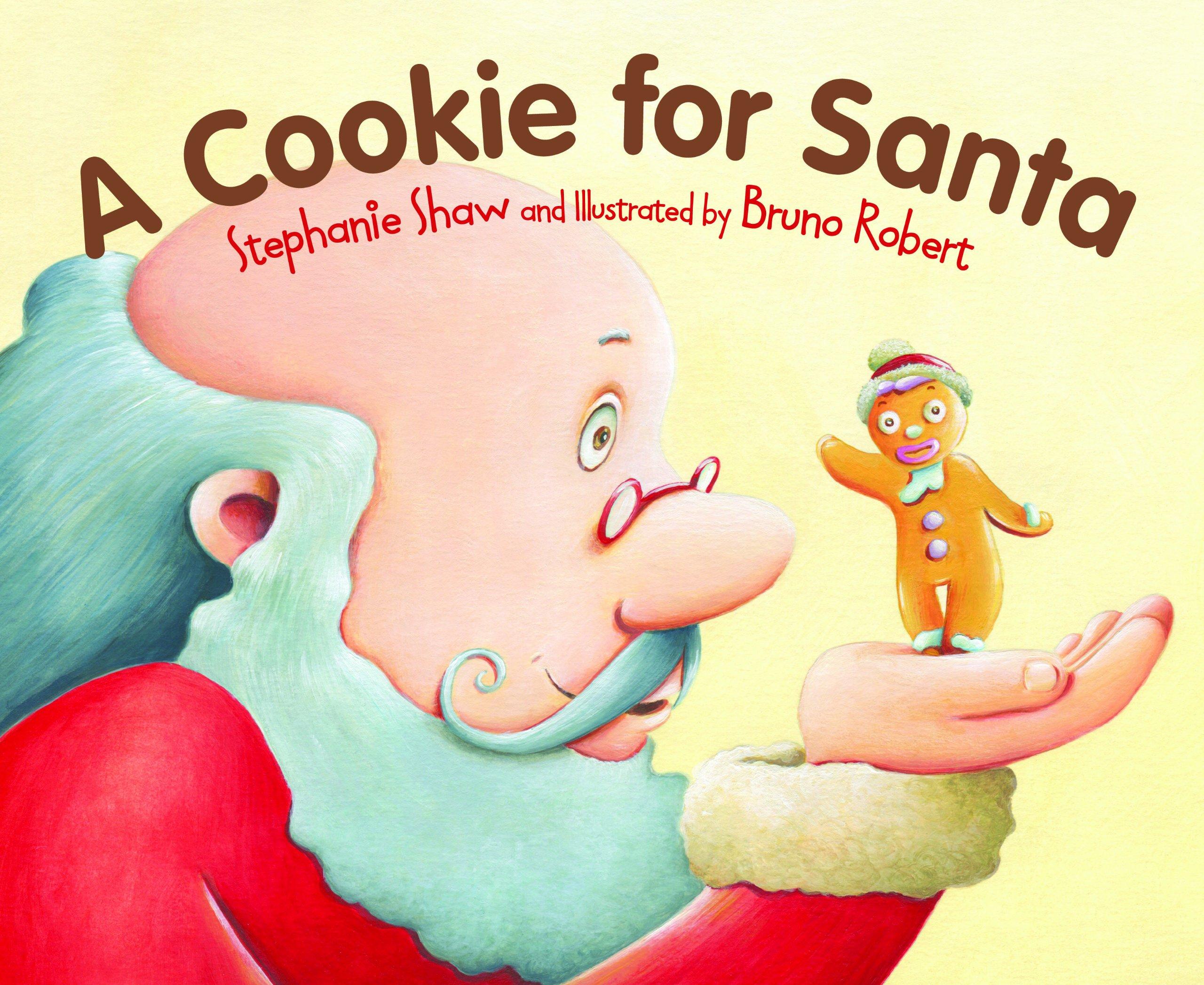 Amazon Com A Cookie For Santa 9781585368839 Stephanie Shaw