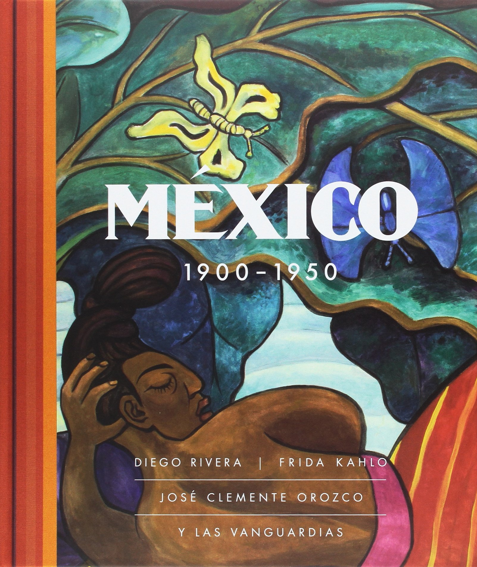mxico 19001950 diego rivera frida kahlo jos clemente orozco and the avant garde