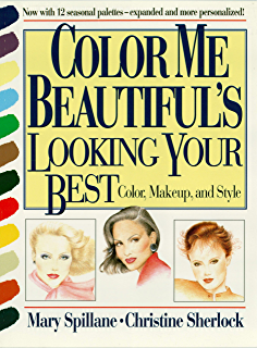 Reinvent yourself with color me beautiful four seasons of color color me beautifuls looking your best color makeup and style mapslocal fandeluxe Choice Image