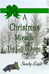A Christmas Miracle: The Gift of Love (Christmas Miracle Series Book 2) Kindle Edition