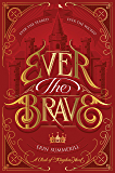 Ever the Brave (A Clash of Kingdoms Novel Book 2)