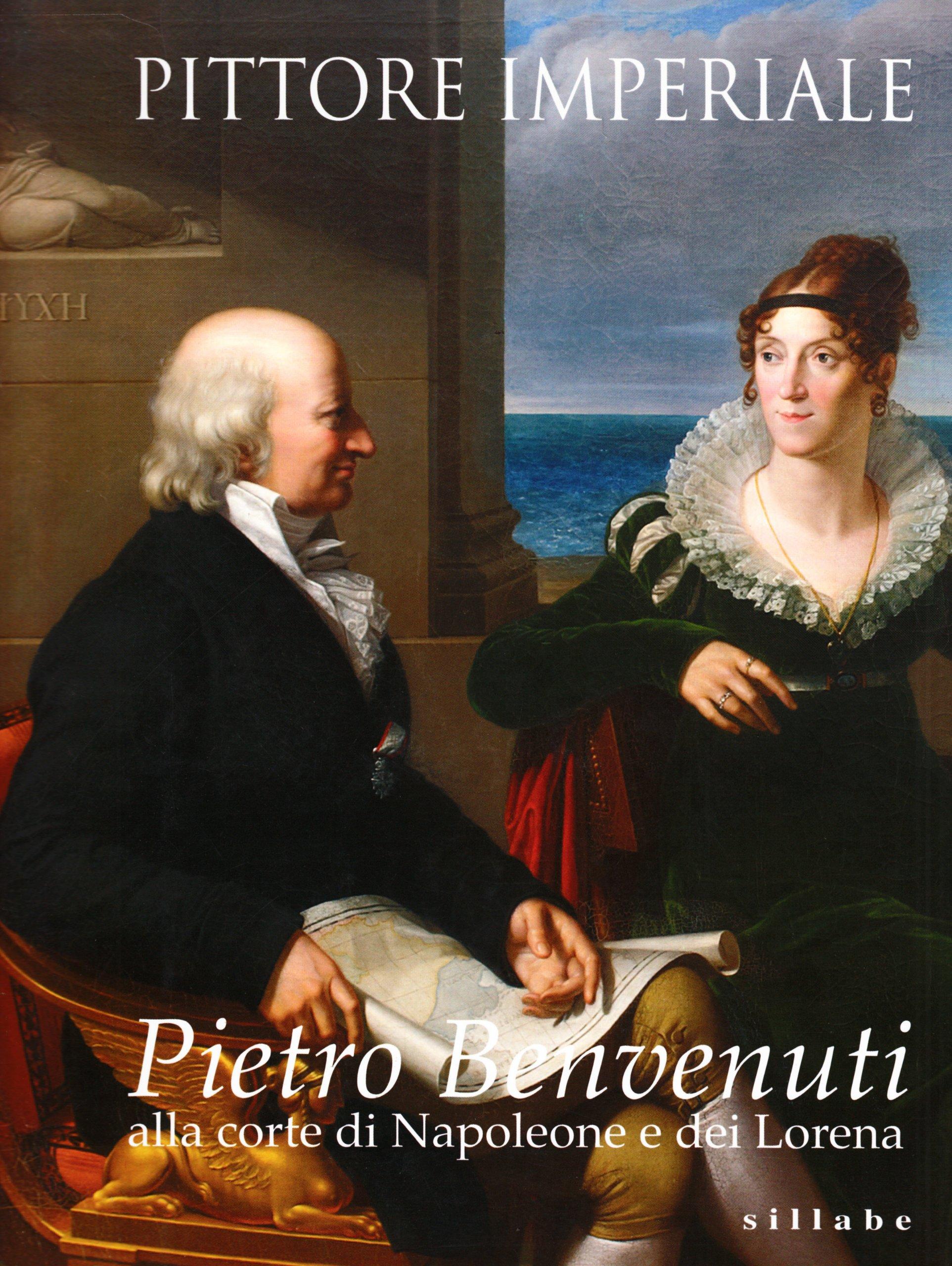 Pittore imperiale. Pietro Benvenuti alla corte di Napoleone e dei Lorena. PDF