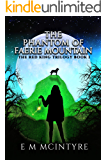 The Phantom of Faerie Mountain (The Red King Trilogy Book 1)