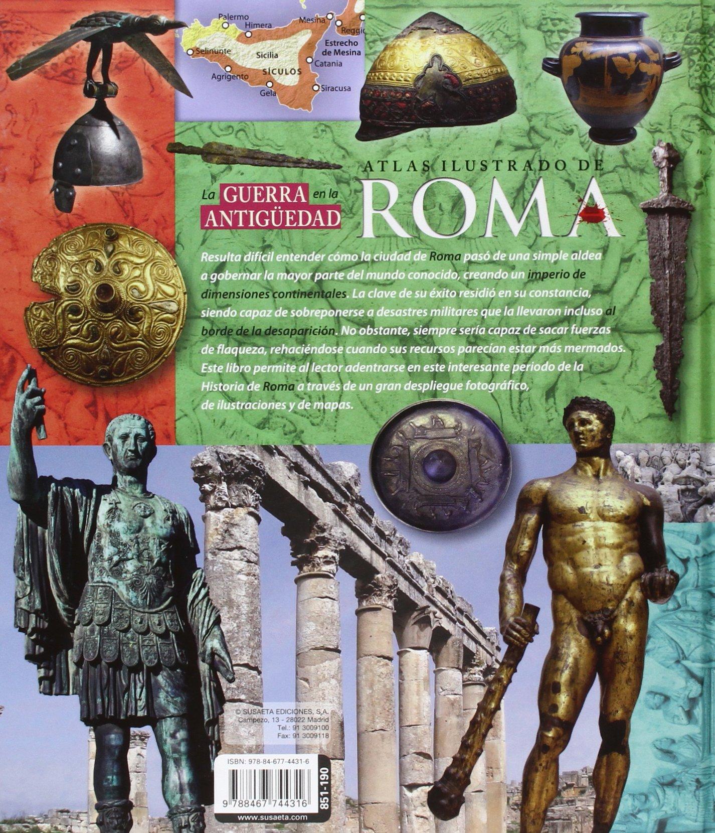 Atlas ilustrado de la guerra en la antigüedad Roma: Amazon.es: Sáez Abad, Rubén, Sáez Abad, Rubén, Fernández, Carlos: Libros