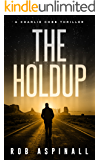 The Holdup: (Charlie Cobb #3: Action-packed Crime Thriller Series)