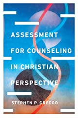 Assessment for Counseling in Christian Perspective (Christian Association for Psychological Studies Books) Kindle Edition
