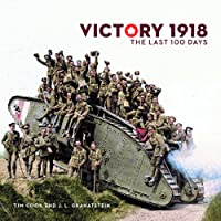 Victory 1918: The Last 100 Days
