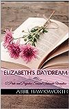 Elizabeth's Daydream: A Pride and Prejudice Sensual Intimate Variation (Mr. Darcy's Secret Engagement Book 1)
