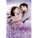 He's Not My Boyfriend (Chin-Williams Book 2)