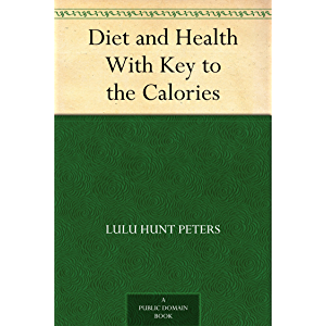 Diet and Health With Key to the Calories