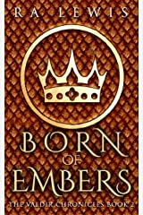 Born of Embers (The Valdir Chronicles Book 2) Kindle Edition