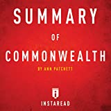 Summary of Commonwealth by Ann Patchett: Includes Analysis