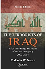 The Terrorists of Iraq: Inside the Strategy and Tactics of the Iraq Insurgency 2003-2014, Second Edition Kindle Edition