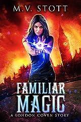 Familiar Magic: An Uncanny Kingdom Urban Fantasy (The London Coven Series Book 1) Kindle Edition