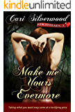 Make me Yours Evermore, Book 3 (Pierced Hearts)