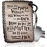 """Schlüsselanhänger Holz - """"Müsst ich eine Mama wählen, meine Wahl fiel nur auf Dich, denn du bist die beste Mutter, die es geben kann für mich!"""""""