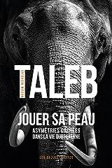 Jouer sa peau: Asymétries cachées dans la vie quotidienne (French Edition) Kindle Edition