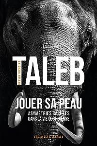 Jouer sa peau: Asymétries cachées dans la vie quotidienne (French Edition)