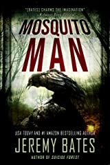 Mosquito Man: An edge-of-your-seat psychological thriller (World's Scariest Legends Book 1) Kindle Edition