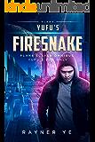 YuFu's Firesnake: Space Fantasy Sci-Fi Adventure (Plan8 Slaves Omnibus: YuFu's POV Only)