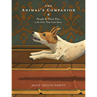 The Animal's Companion: People and their Pets, a 26,000-Year Love Story
