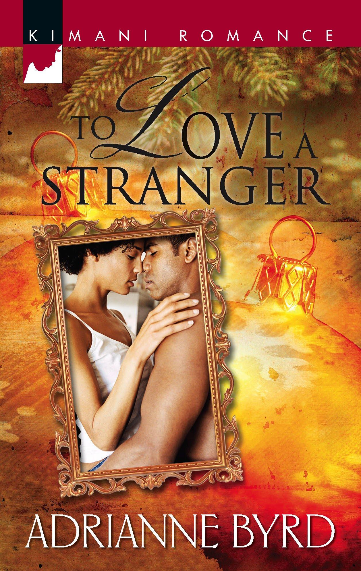 To Love A Stranger (Kimani Romance) pdf epub