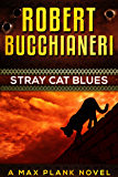Stray Cat Blues: A Mystery Crime Thriller (Max Plank Mystery Series Book 1) (English Edition)