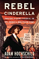 Rebel Cinderella: From Rags to Riches to Radical, the Epic Journey of Rose Pastor Stokes Kindle Edition