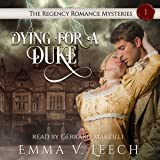 Dying for a Duke: The Regency Romance Mysteries, Book 1