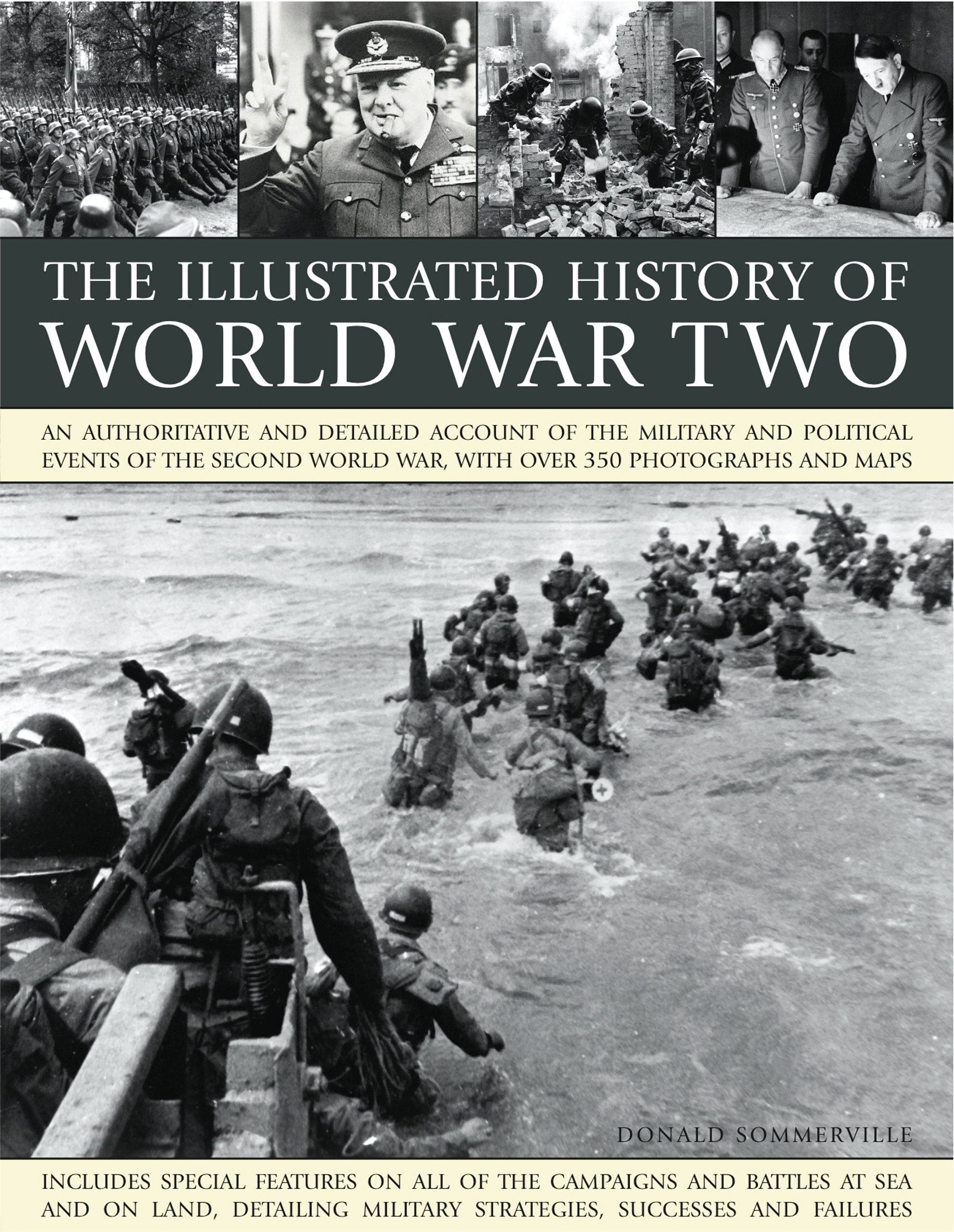 Download The Illustrated History of World WarTwo: An authoritative and detailed account of the military and political events of the second world war, with over 350 photographs and maps pdf