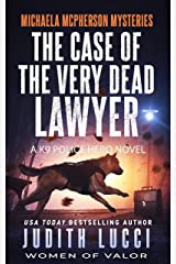 The Case of the Very Dead Lawyer: A K9 Police Hero Novel (Michaela McPherson Mysteries Book 4) Kindle Edition