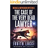 The Case of the Very Dead Lawyer: A K9 Police Hero Novel (Michaela McPherson Mysteries Book 4)