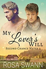My Lover's Will (Second Chance Mates 3): MM Alpha/Omega Mpreg Romance Kindle Edition
