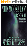 The Moose Jaw - Book II, The Darkness and the Light (The Fergus O'Neill Series 2)