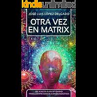 Otra vez en Matrix: De vuelta a lo cotidiano tras la experiencia con enteógenos