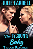The Tycoon's Baby: Billionaire Obsession (Tycoon Romance Book 1)