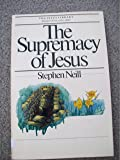 The supremacy of Jesus (The Jesus library)