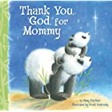 Thank You, God, For Mommy