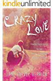 CRAZY LOVE - A New Adult Box Set: Dazzled, Summer of Seventeen, Playing in the Rain