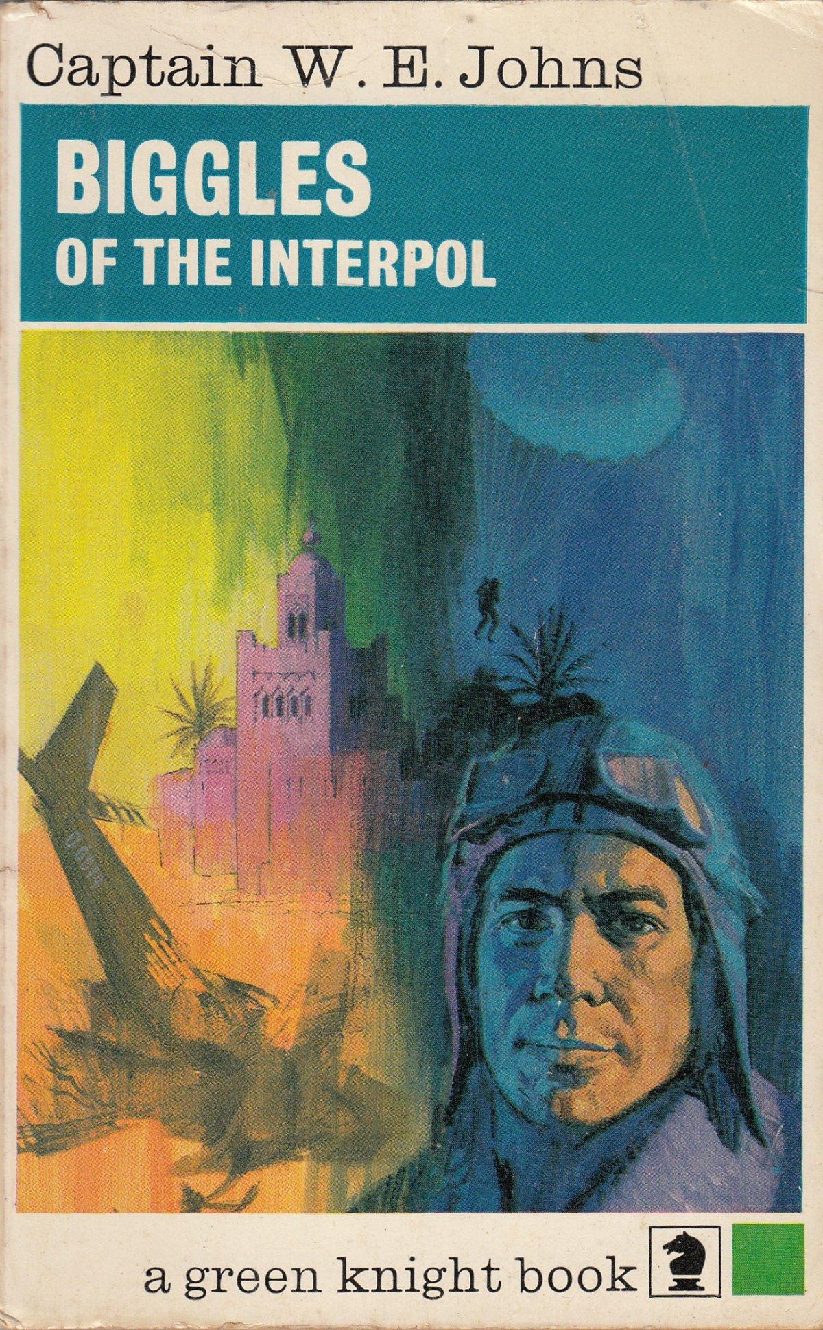 Biggles of the Interpol (Knight Books): Amazon.co.uk: W. E. Johns:  9780340041482: Books